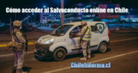 Acceder al Salvoconducto online en Chile